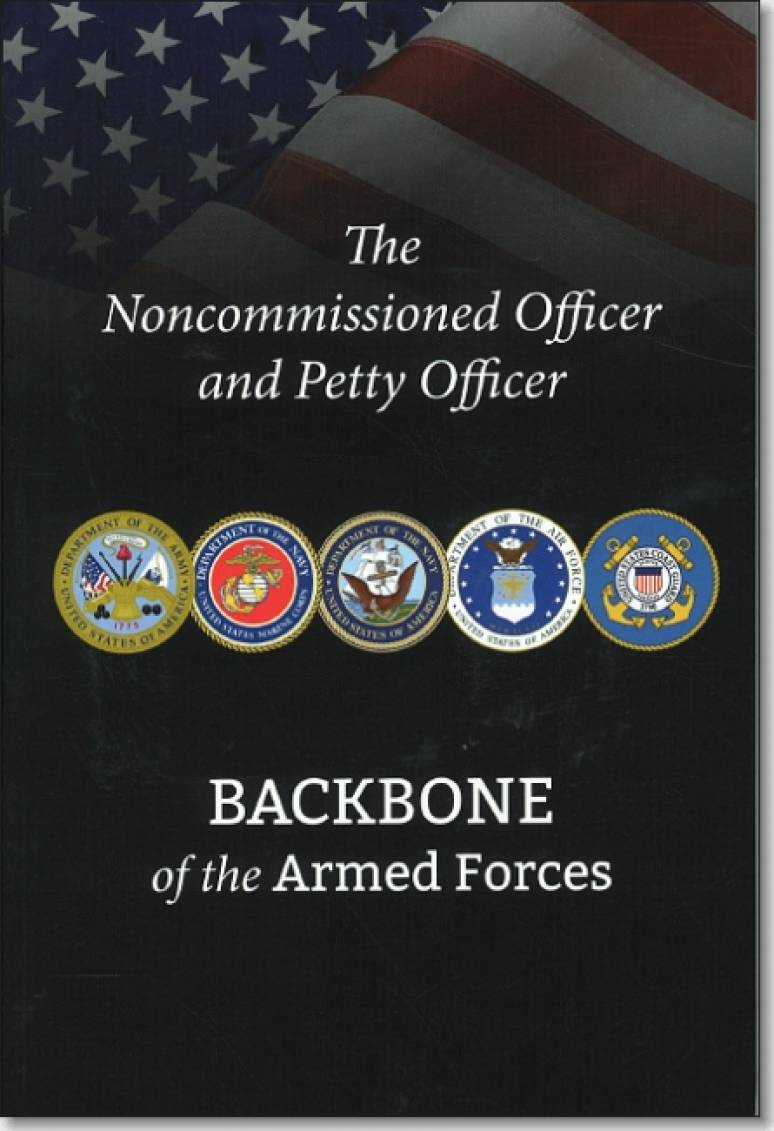 The Noncommissioned Officer and Petty Officer: Backbone of the Armd Forces