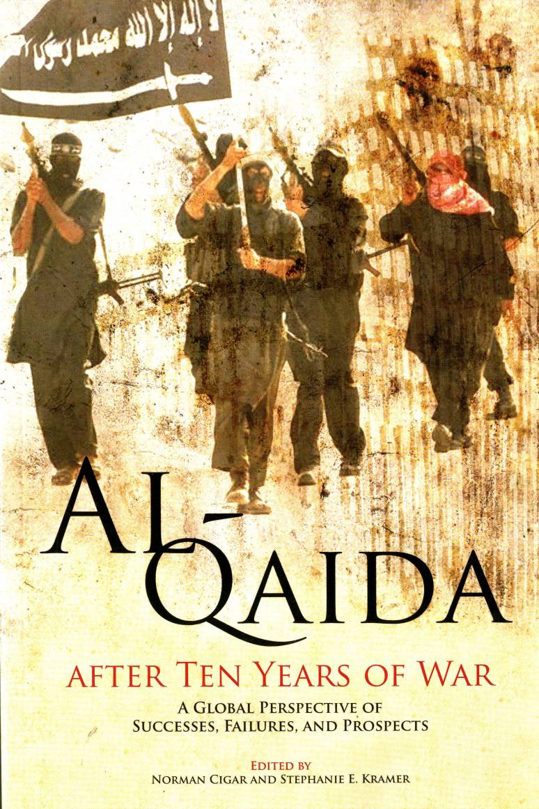 Al-Qaida After Ten Years of War: A Global Perspective of Successes, Failures, an