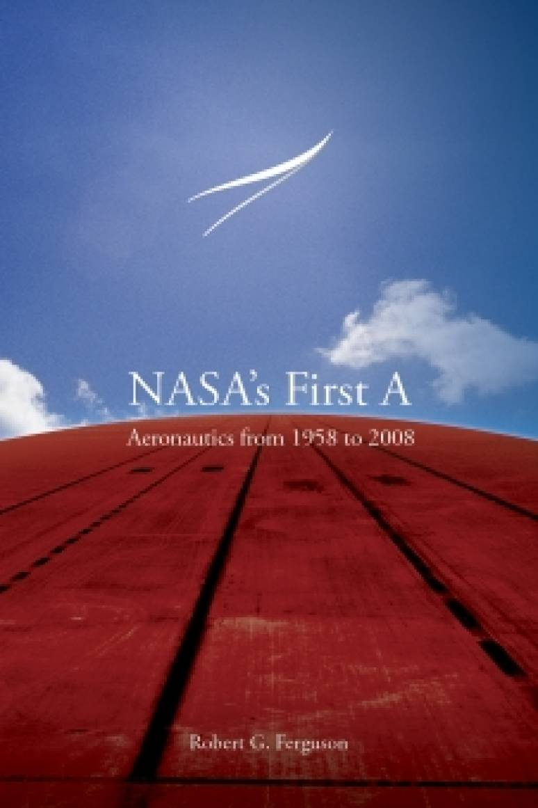 "NASA's First A: Aeronautics from 1958 to 2008"" NASA SP-2012-4412"