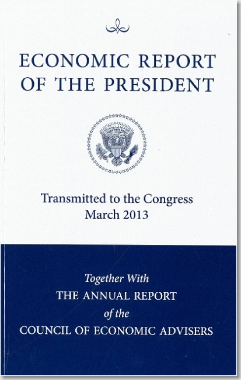 Economic Report of the President, Transmitted to the Congress March 2013 Togethe