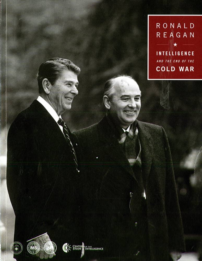 Ronald Reagan, Intelligence and the End of the Cold War
