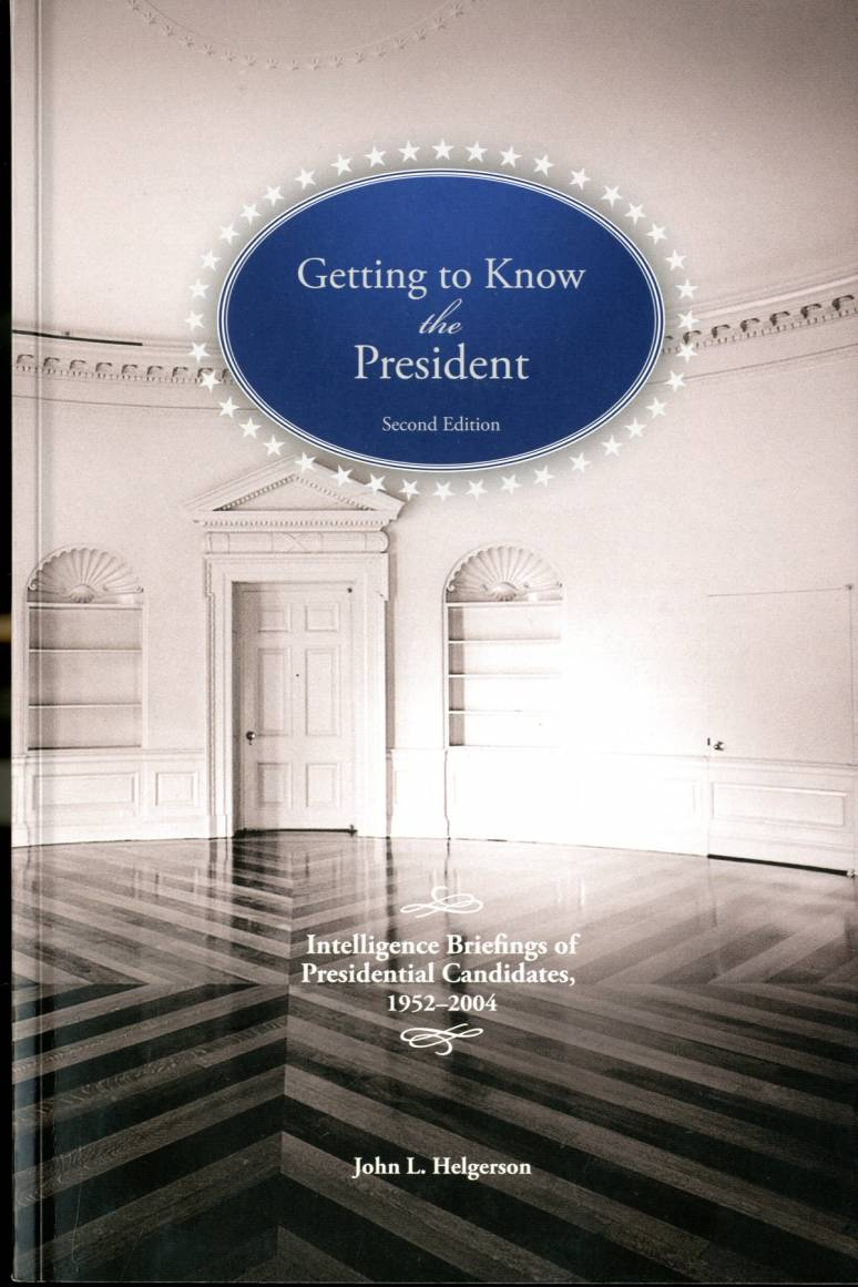 Getting To Know the President: Intelligence Briefings of Presidential Candidates