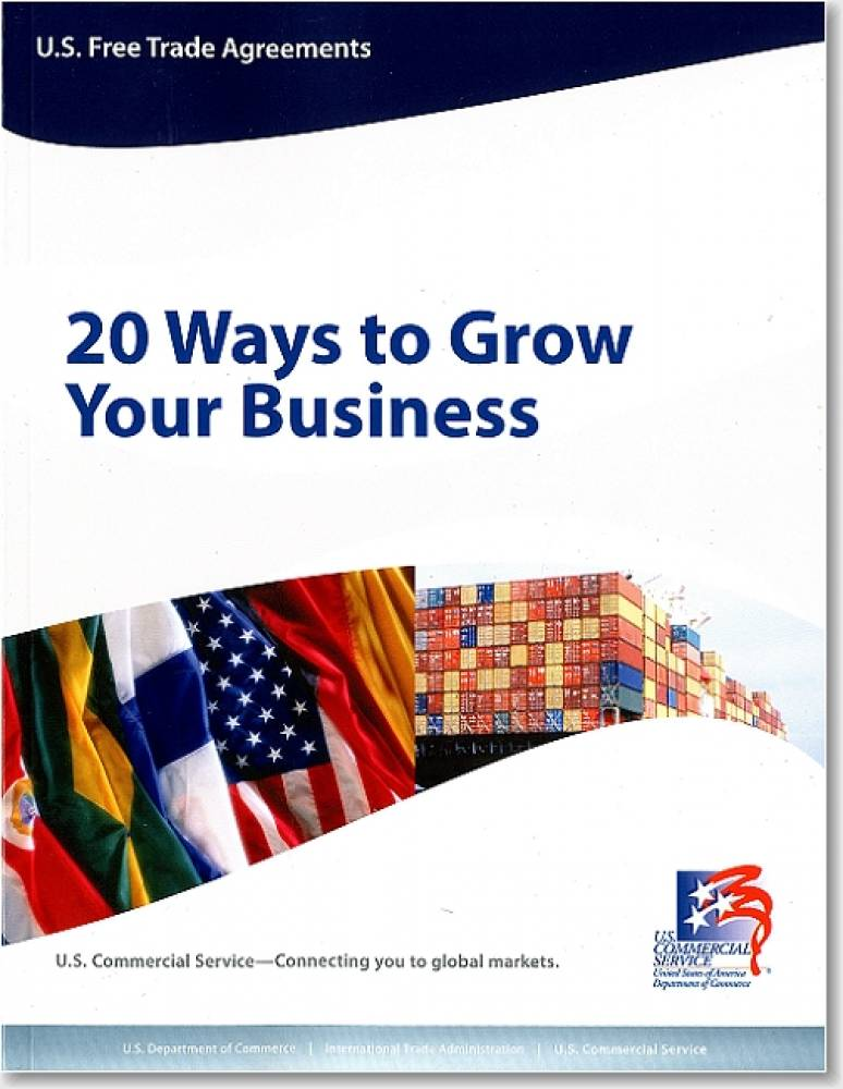 U.S. Free Trade Agreements: 20 Ways To Grow Your Business