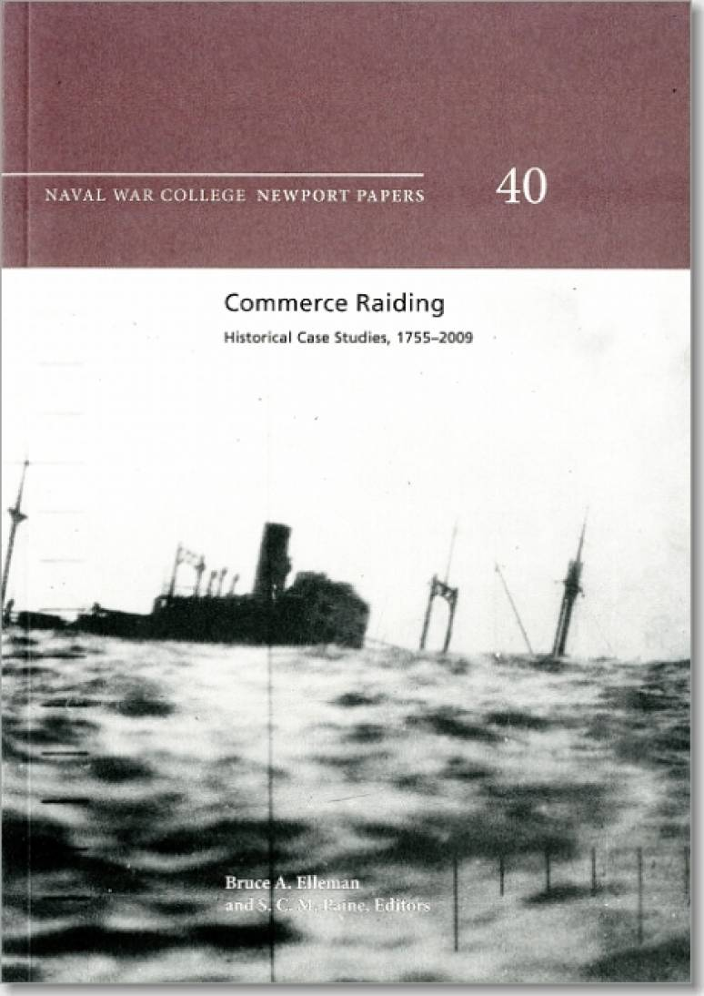 Commerce Raiding: Historical Case Studies, 1755-2009