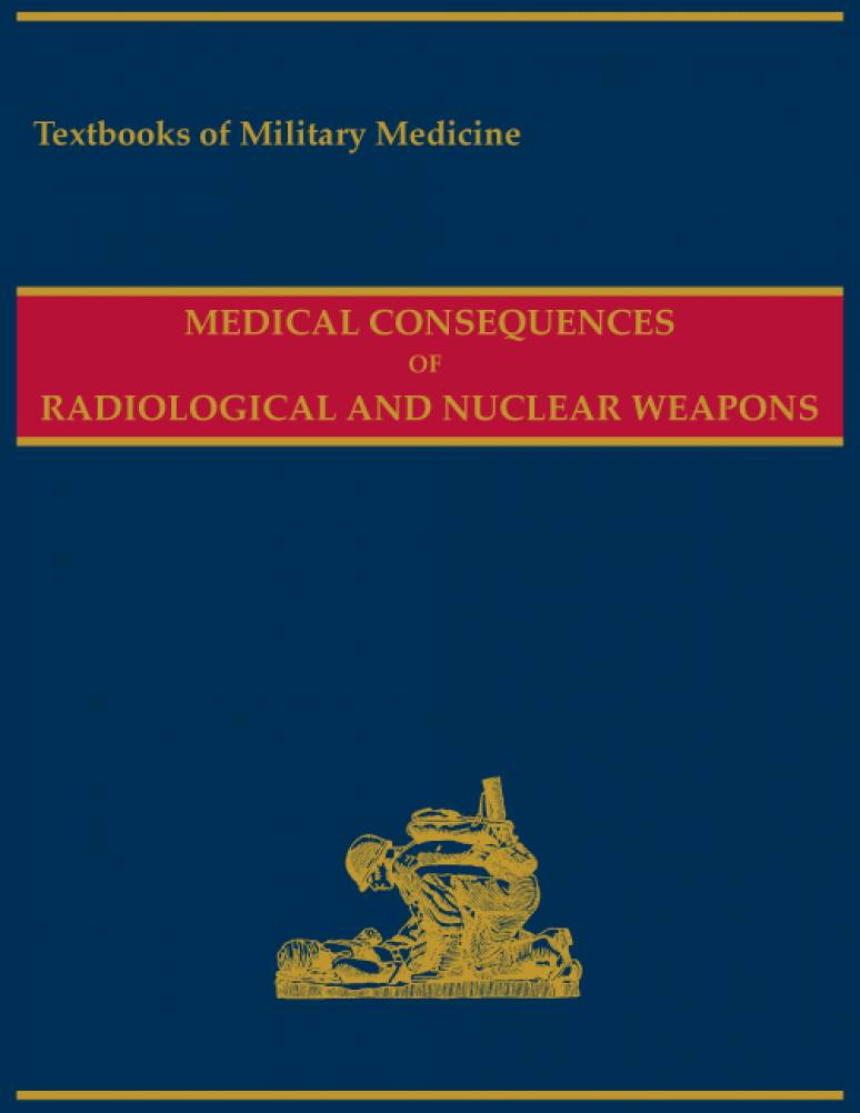 Radiological and Nuclear weapons-Textbooks of Military Medicine