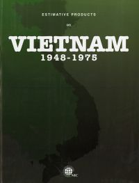 Estimative Products on Vietnam 1948-1975