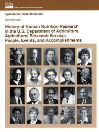 History of Human Nutrition Research in the U.S. Department of Agriculture, Agricultural Research Service: People. Events, and Accomplishments