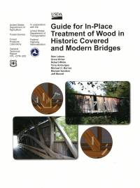 Guide for In-Place Treatment of Wood in Historic Covered and Modern Bridges