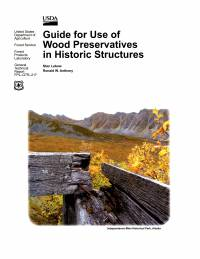 Guide for Use of Wood Preservatives in Historic Structures