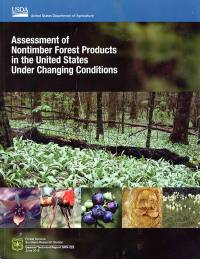 Assessment of Nontimber Forest Products in the Umited States Under Changing Conditions