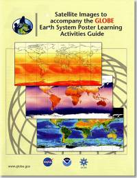 Satellite Images to Accompany the GLOBE Earth System Poster Learning Activities Guide