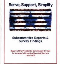 Serve, Support, Simplify: Report of the President's Commission on Care for America's Returning Wounded Warriors, July 2007, Subcommittee Reports & Survey Findings