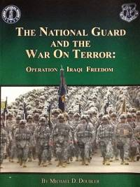 The National Guard and the War on Terror: Operation Iraqi Freedom