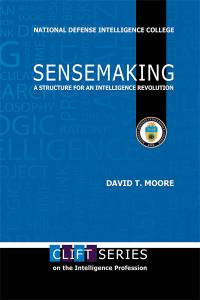 Sensemaking: A Structure for an Intelligence Revolution
