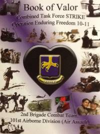 Book of Valor: Combined Task Force STRIKE Operation Enduring Freedom 10-11, 2nd Brigade Combat Team, 101st Airborne Division (Air Assault)