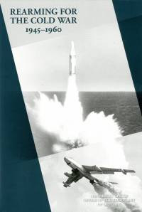 History of Acquisition in the Department of Defense, Volume 1, Rearming for the Cold War (Hardcover)