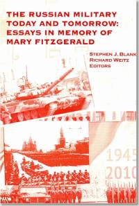 The Russian Military Today and Tomorrow: Essays in Memory of Mary FitzGerald