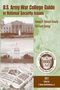 U.S. Army War College Guide to National Security Issues, Volume 2: National Security Policy and Strategy