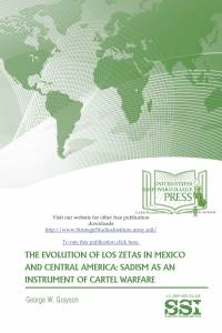 The Evolution of Los Zetas in Mexico and Central America: Sadism as an Instrument of Cartel Warfare