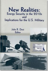 New Realities: Energy Security in the 2010s and Implications for the U.S. Military
