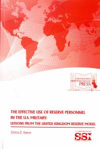 The Effective Use of Reserve Personnel in the U.S. Military: Lessons From The United Kingdom Reserve Model