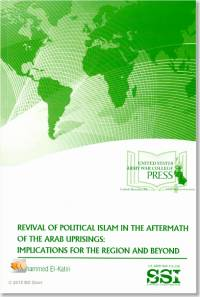 Revival of Political Islam in the Aftermath of Arab Uprisings: Implications for the Region and Beyond