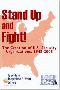 Stand Up and Fight]: The Creation of U.S. Security Organizations, 1942-2005