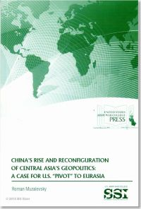 """China's Rise and Reconfiguration of Central Asia's Geopolitics: A Case for U.S. """"Pivot"""" to Eurasia"""