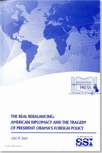 The Real Rebalancing: American Diplomacy and the Tragedy of President Obama's Foreign Policy
