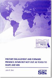 Military Engagement and Forward Presence: Down But Not Out as Tools to Shape and Win