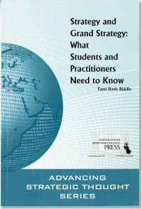 Strategy and Grand Strategy: What Students and Practitioners Need to Know