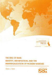 The Rise of Iwar: Identity, Information, and the Individualization Of Modern Warfare