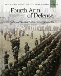 Fourth Arm of Defense: Sealift and Maritime Logistics in the Vietnam War (ePub)