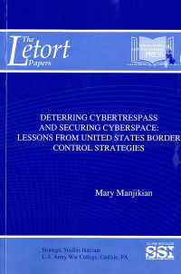 Deterring Cybertrespass and Securing Cyberspace: Lessons From United States Border Control Strategies