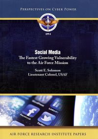 Social Media: The Fastest Growing Vulnerability to the Air Force Mission