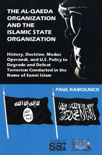 The Al-Qaeda Organization and the Islamic State Organization: History, Doctrine, Modus Operandi, and U.S. Policy To Degrade and Defeat Terrorism Conducted in the Name of Sunni Islam