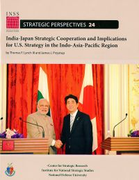 India-Japan Strategic Cooperation and Implications for U.S. Strategy in the Indo-Asia-Pacific Region