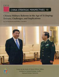 Chinese Military Reforms in the Age of Xi Jinping: Drivers, Challenges, and Implications
