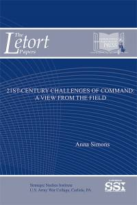 21st Century Challenges Of Command: A View From The Field