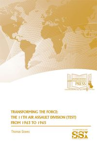 Transforming The Force: The 11th Air Assault Division From 1963 To 1965