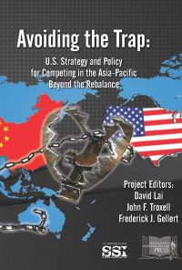 Avoiding The Trap: U.s. Strategy And Policy For Competing In The Asia-pacific