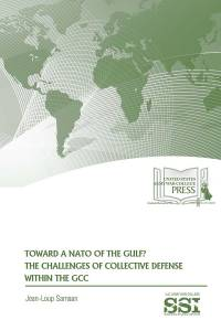 Toward A Nato Of The Gulf: The Challenges Of Collective Defense Within The Gcc