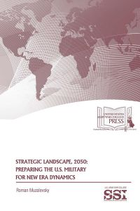 Strategic Landscape 2050: Preparing The U.S. Military For New Era Dynamics
