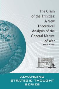 The Clash Of The Trinities: A New Theoretical Analysis Of The General Nature Of War