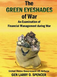 The Green Eyeshades of War: An Examination of Financial Management During War
