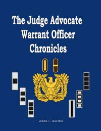 The Judge Advocate Warrant Officer Chronicles Volume 1