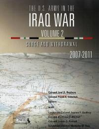 The U.s. Army In The Iraq War Volume 2: Surge Andwithdrawal 2007-2011