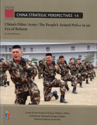 China\'s Other Army: The People\'s Armed Police in an Era Of Reform