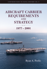 Aircraft Carrier Requirements And Strategy 1977-2001