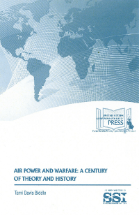 Air Power And Warfare: A Century Of Theory And History